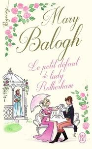 Mary Balogh - Le petit défaut de lady Rotherham.