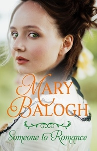 Mary Balogh - Someone to Romance.