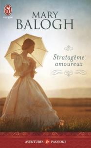 Mary Balogh - Stratagème amoureux.