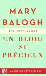 Mary Balogh - Un bijou si précieux.