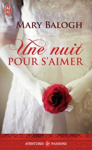 Mary Balogh - Une nuit pour s'aimer.