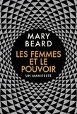 Mary Beard - Les femmes et le pouvoir - Un manifeste.