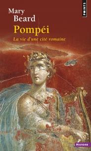 Pompei- La vie d'une cité romaine - Mary Beard |