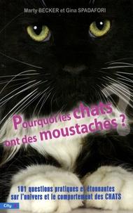 Mary Becker - Pourquoi les chats ont des moustaches - 101 questions pratiques et étonnantes sur l'univers et le comportement des félins.
