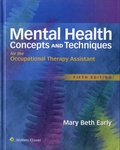 Mary Beth Early - Mental Health Concepts and Techniques for the Occupational Therapy Assistant.