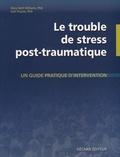 Mary Beth Williams et Soili Poijula - Le trouble de stress post-traumatique - Un guide pratique d'intervention.