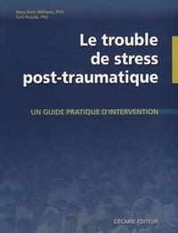 Le trouble de stress post-traumatique- Un guide pratique d'intervention - Mary Beth Williams | Showmesound.org