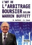 Mary Buffett et David Clark - L'art de l'arbritage boursier selon Warren Buffett.