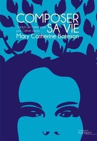 Mary-Catherine Bateson - Composer sa vie.