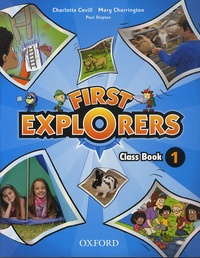 Mary Charrington et Charlotte Covill - First Explorers 1 - Class Book.