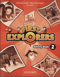 Mary Charrington et Charlotte Covill - First Explorers 2 - Activity Book.