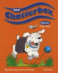 Mary Charrington et Derek Strange - New Chatterbox Starter - Pupil's Book.