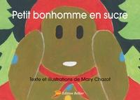 Mary Chazot - Petit bonhomme en sucre.