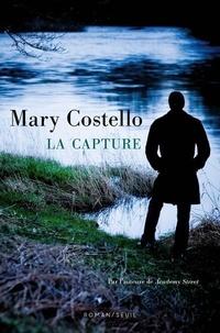 Mary Costello - La capture.