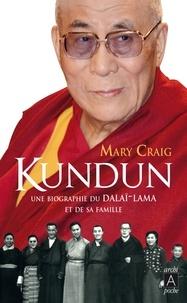 Mary Craig - Kundun - Une biographie du Dalaï-Lama et de sa famille.