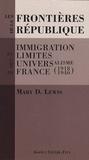 Mary D. Lewis - Les frontières de la République - Immigration et limites de l'universalisme en France (1918-1940).