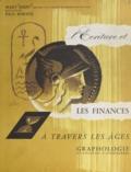 Mary Daisy et Paul Reboux - L'écriture et les finances à travers les âges - Tableau de l'évolution de l'écriture, analyses graphologiques.
