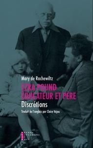 Mary de Rachewiltz - Ezra Pound éducateur et père - Discrétions.