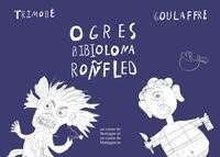 Mary-des-Ailes et François-Marie Luzel - Trimobé ; Goullafre - Ogres - Edition trilingue français-breton-malgache.