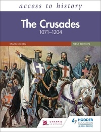 Mary Dicken - Access to History: The Crusades 1071–1204.