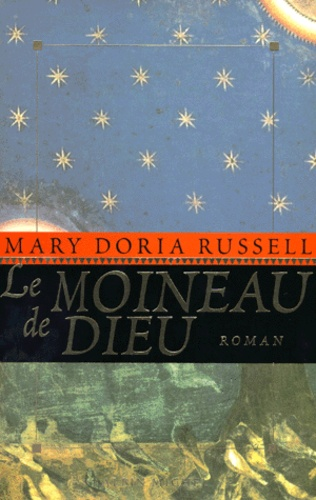 Mary-Doria Russel - Le moineau de Dieu.