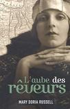Mary-Doria Russell - L'aube des rêveurs.