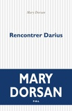 Mary Dorsan - Rencontrer Darius.