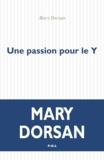 Mary Dorsan - Une passion pour le Y.