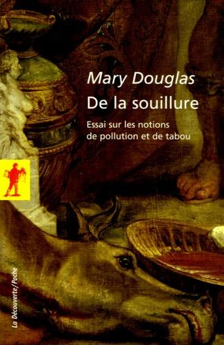 Mary Douglas - De la souillure - Essais sur les notions de pollution et de tabou.