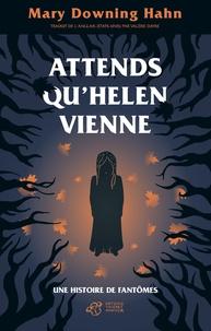 Mary Downing - Attends qu'Helen vienne - Une histoire de fantômes.