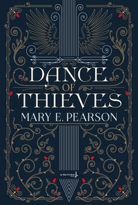 Mary E. Pearson - Dance of Thieves.