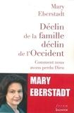 Mary Eberstadt - Déclin de la famille, déclin de l'Occident - Comment nous avons perdu Dieu.