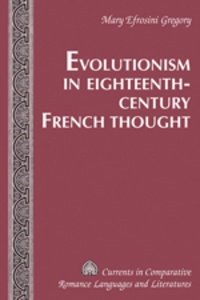 Mary efrosini Gregory - Evolutionism in Eighteenth-Century French Thought.