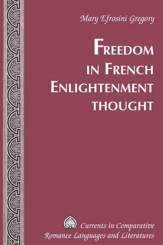 Mary efrosini Gregory - Freedom in French Enlightenment Thought.
