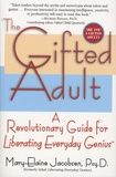Mary-Elaine Jacobsen - The Gifted Adult - A Revolutionary Guide for Liberating Everyday Genius.