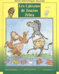Mary-Elise Monsell et Lynn Munsinger - Les caleçons de Zouzou Zèbra.
