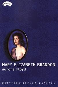 Mary-Elizabeth Braddon - Aurora Floyd.