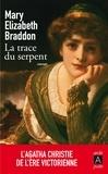 Mary-Elizabeth Braddon - La trace du serpent.
