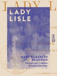 Mary Elizabeth Braddon et Charles Bernard-Derosne - Lady Lisle.