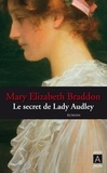 Mary-Elizabeth Braddon - Le secret de Lady Audley.
