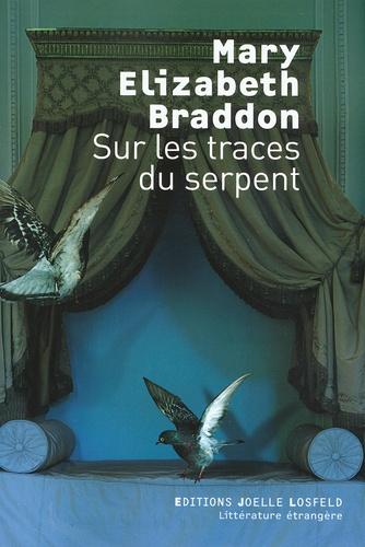 Mary-Elizabeth Braddon - Sur les traces du serpent.