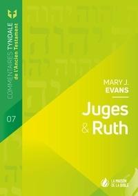 Mary Evans - Commentaires Tyndale de l'ancien testament - Juges et Ruth.