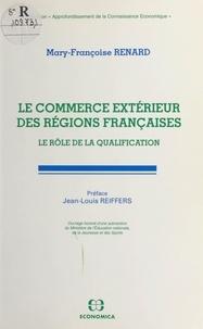Mary-Françoise Renard - Le commerce extérieur des régions françaises - Le rôle de la qualification.