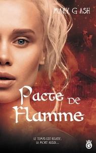 Mary G Ash - Pacte de Flamme.
