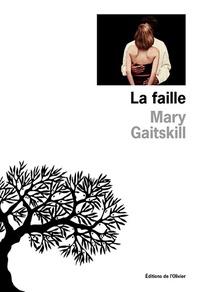 Mary Gaitskill - La faille.