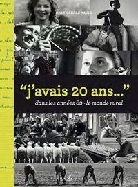Mary-Gérard Vaude - J'avais 20 ans dans les années 60 - Le monde rural.