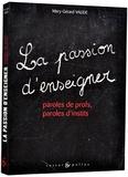 Mary-Gérard Vaude - Passion d'enseigner - Paroles de profs, paroles d'instits.