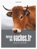 Mary-Gérard Vaude - Portraits des vaches.fr - Tout un monde.