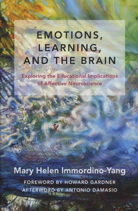 Mary Helen Immordino-Yang - Emotions, Learning, and the Brain - Exploring the Educational Implications of Affective Neuroscience.