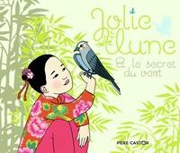 Mary-Hélène Sarno et Ilya Green - Jolie Lune et le secret du vent.